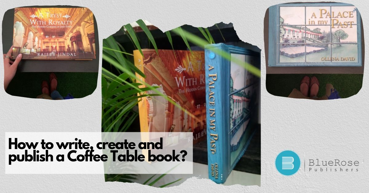 How to Write, Create & Publish a Coffee Table Book? Blue Rose Publishers