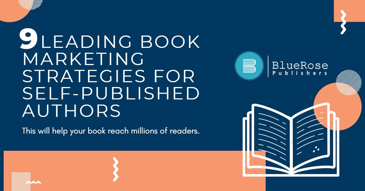 9 Leading Book Marketing Strategies for Self-Published Authors - Blue Rose Publishers - Self-Publishing in India