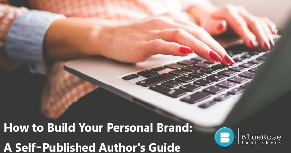 How-To-Build-Your-Personal-Brand-A-Self-Published-Authors-Guide